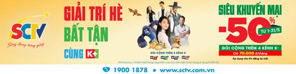 Giải trí hè bất tận cùng K+ trên SCTV với mức phí giảm 50%