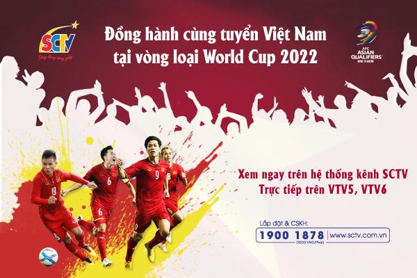 Đồng hành cùng tuyển Việt Nam tại vòng loại World Cup 2022